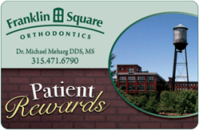 Patient Rewards Card at Franklin Square Orthodontics Syracuse NY